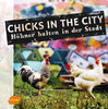 Chicks in the city - Hühner halten in der Stadt
